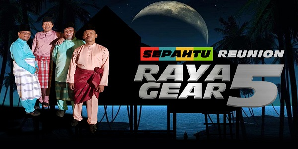 Sepahtu Reunion Raya Gear 5 (2019)