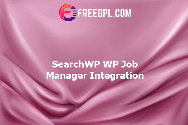 SearchWP WP Job Manager Integration Nulled Download Free