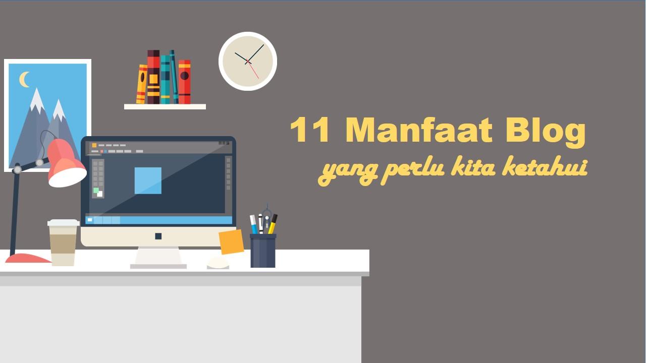 Cerita Ida : 11 Manfaat Blog yang Perlu Kita Ketahui