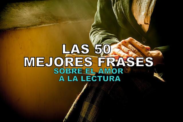LAS 50 MEJORES FRASES SOBRE EL AMOR A LA LECTURA