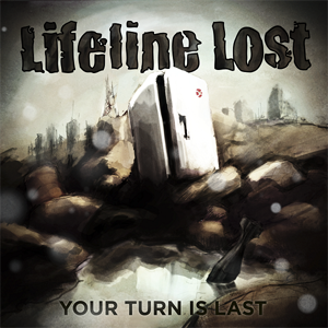 <center>Lifeline Lost - Your Turn Is Last EP (2012)</center>