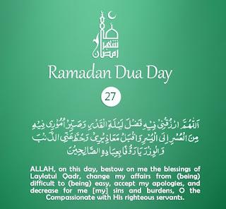 Blessings of Laylatul Qadr [Daily Supplications for 30 Days of Ramadan] Dua Twenty-Seventh Day of Ramadan 2018 (Ramzan 2018)=Blessings of Laylatul Qadr