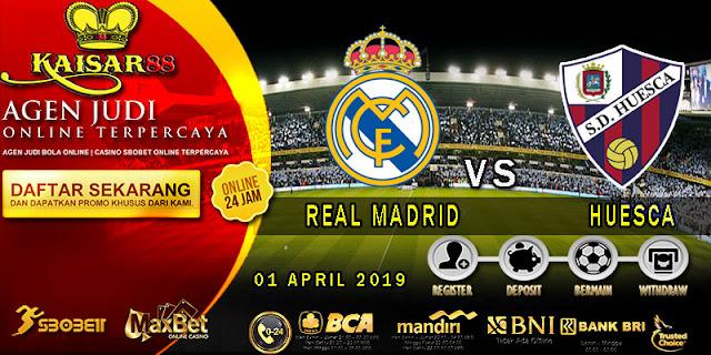 PREDIKSI BOLA TERPERCAYA REAL MADRID VS HUESCA 1 APRIL 2019