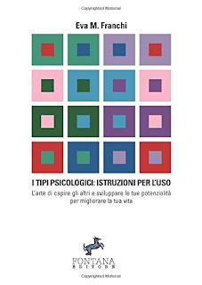 I tipi psicologici: istruzioni per l'uso, Eva Maria Franchi