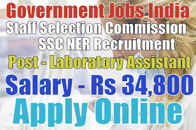 Staff Selection Commission SSC NER Recruitment 2017