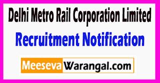 DMRC Delhi Metro Rail Corporation Limited Recruitment Notification 2017 Last Date 13-07-2017