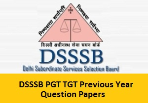 DSSSB PGT TGT Previous Year Question Papers