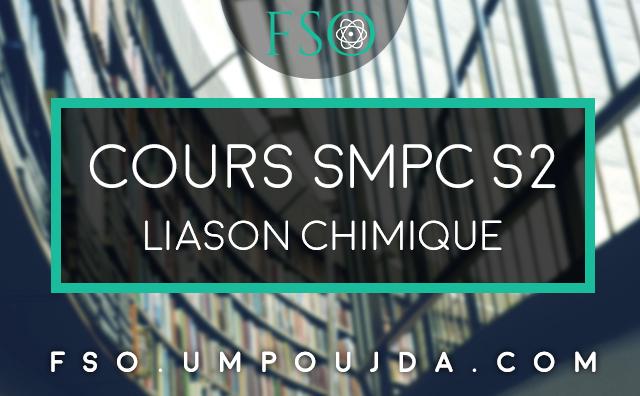 SMPC S2 : Cours Liaison Chimique