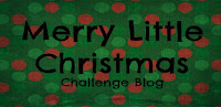 Merry Little Christmas Challenge Blog