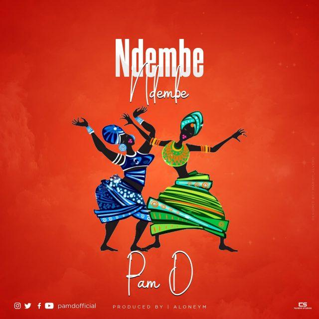 Pam D – Ndembe Ndembe