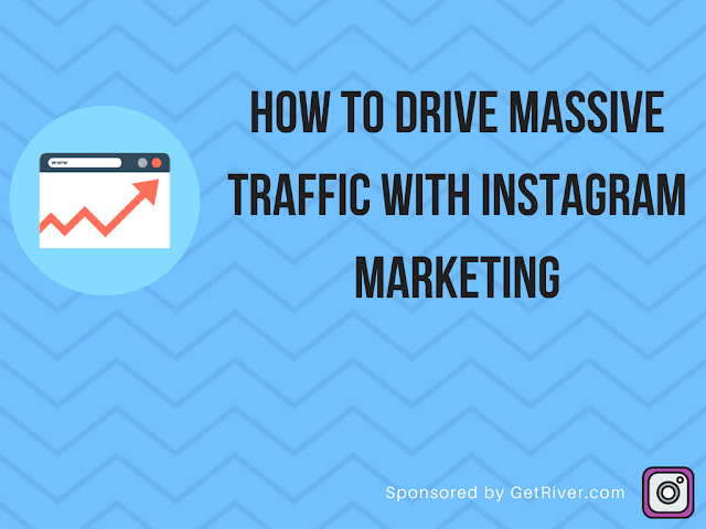 How To Drive Massive Traffic With Instagram Marketing