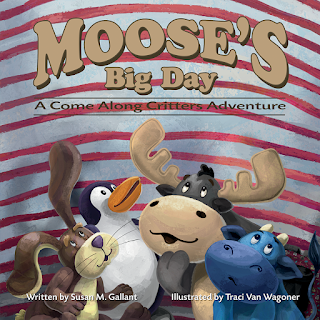Moose's Big Day, written by Susan M. Gallant, illustrated by Traci Van Wagoner, designed by Kurt Keller at Imagine That! Design