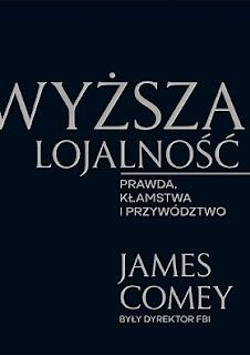 Wyższa lojalność - James Comey