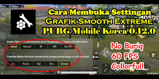 Cara Setting GFX Tool PUBG Mobile Korea 0.12.0 Smooth Extreme 60 FPS