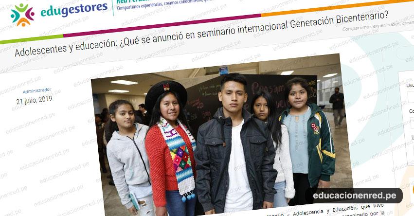 ADOLESCENTES Y EDUCACIÓN: ¿Qué se anunció en seminario internacional Generación Bicentenario?