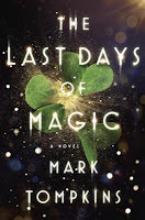 Last Days of Magic by Mark Tompkins