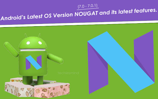 Android: Latest release(Nougat) and its previous versions