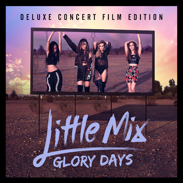 Little Mix - Glory Days (Deluxe Concert Film Edition) Cover