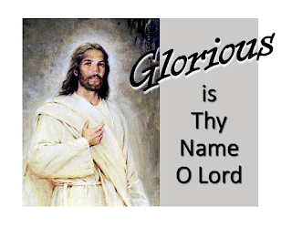 1  Blessed Saviour, we adore thee; we thy love and grace proclaim. Thou art mighty; thou art holy. Glorious is thy matchless name!   Chorus:  Glorious glorious is thy name, O Lord!  2  Great Redeemer, Lord and Master,  light of all eternal days,  let the saints of every nation sing thy just and endless praise!  3  From the throne of heaven's glory to the cross of sin and shame, thou didst come to die a ransom, guilty sinners to reclaim!  4  Come, O come, immortal Saviour, come and take thy royal throne.  Come, and reign, and reign forever, be the kingdom all thine own!
