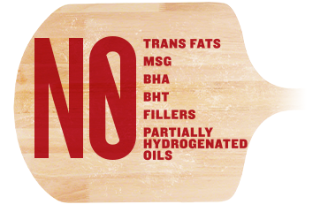 Papa John's has no trans-fats, no MSG, no fillers in its meat toppings, no BHA, no BHT and no partially hydrogenated oils.