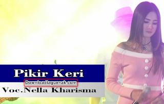 Download Lagu Nella Kharisma Piker Keri Album Terbaru 2018