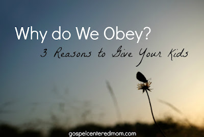 Why do We Obey? Three Reasons to Give Your Kids