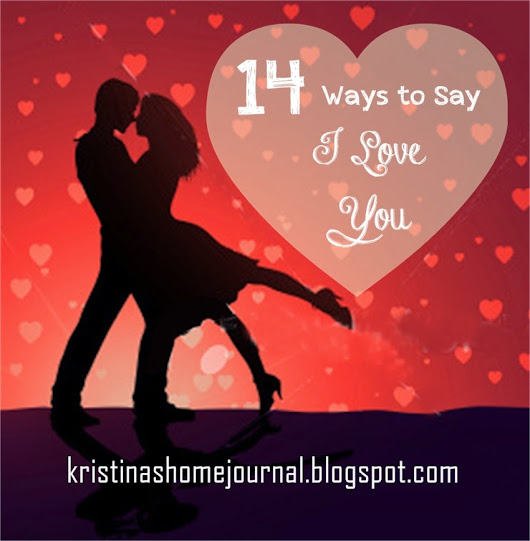 14 Ways to Say I Love You