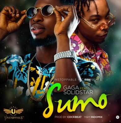 "Gaga – ""Sumo"" Ft. Solid Star (Audio and Video)"