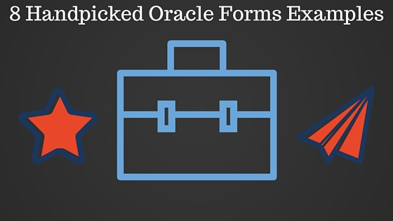 8 Most Required Examples for Oracle Forms