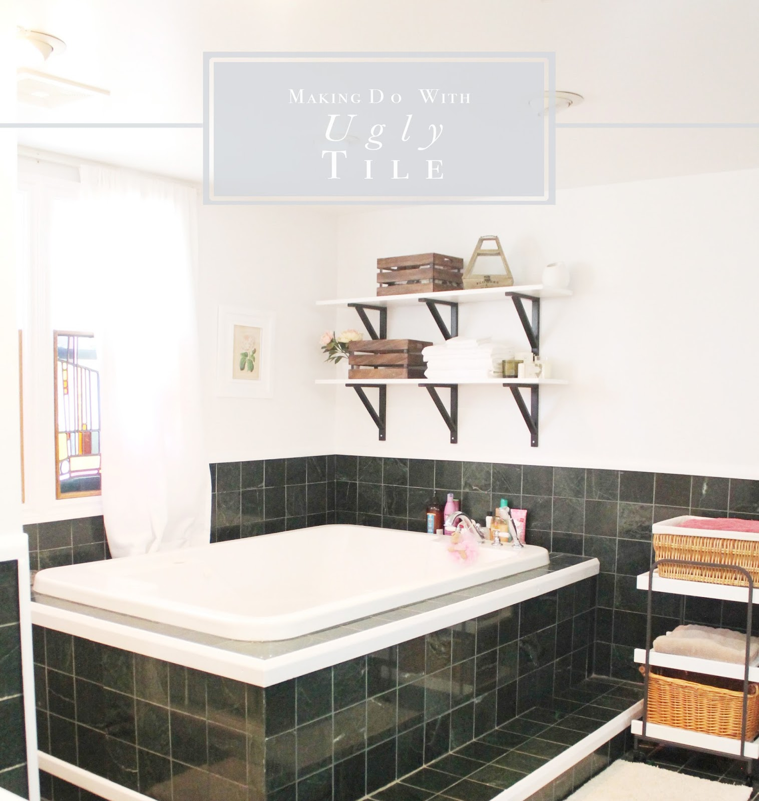 Making Do with Ugly Tile – Ohhh Lulu