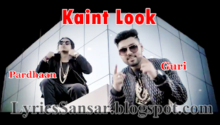 Kaint Look Lyrics – Pardhaan & Guri
