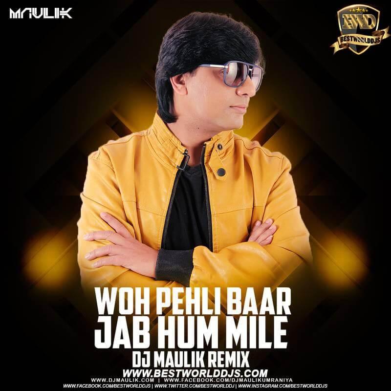 Woh Pehli Baar Jub Hum MIle Remix DJ Maulik