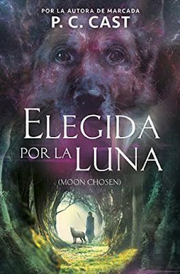 ELEGIDA POR LA LUNA. P.C. Cast (Alfaguara - 15 Junio 2017) MOON CHOSEN | Literatura Juvenil Fantasia PORTADA LIBRO