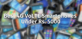 Best 4G VoLTE Smartphones Under Rs. 5000