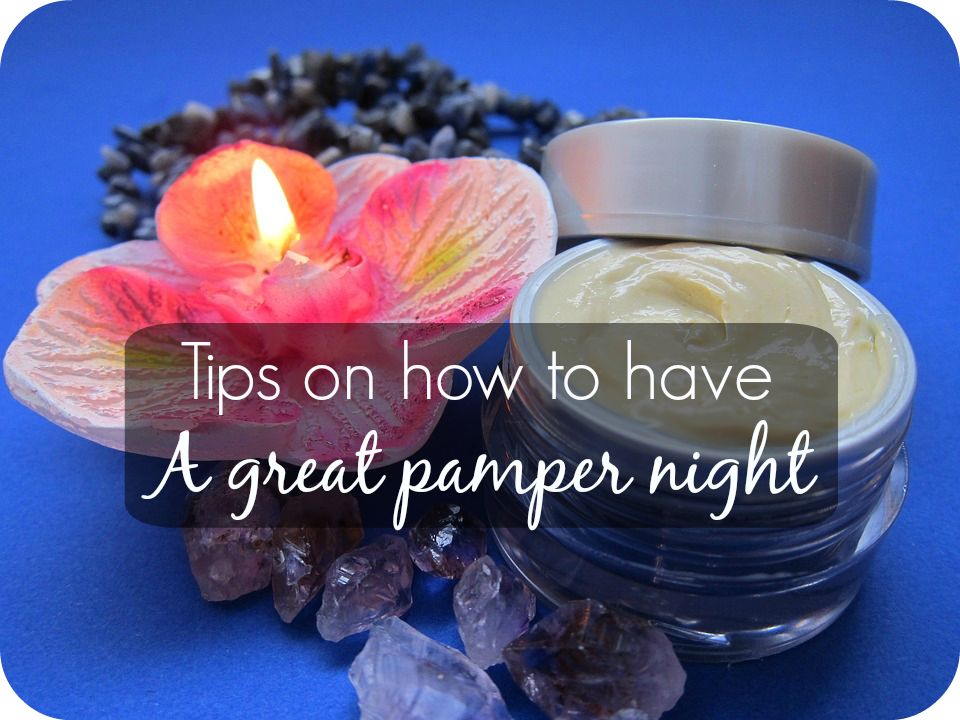 pamper evening essentials