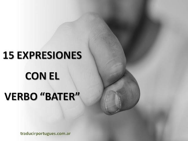 expresiones, expressões, verbo, bater, portugues, traducciones, traductora, tradutora, traduções