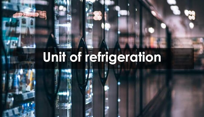 What is Unit of refrigeration or Rating for Refrigeration - Derivation