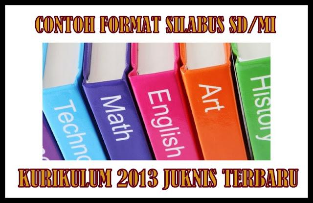Contoh Format Silabus SD/MI Kurikulum 2013 Sesuai Juknis Terbaru