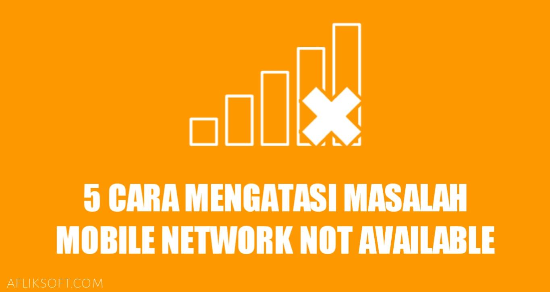 cara-mengatasi-mobile-network-not-available