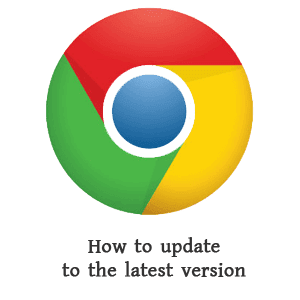Update Google Chrome to the latest version manually