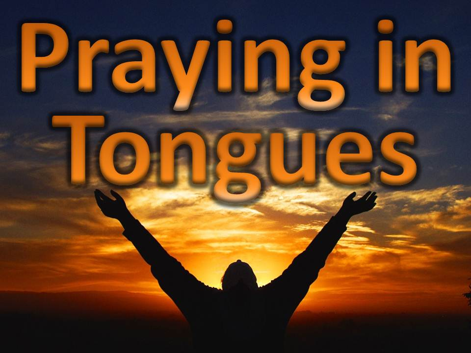 What is praying in tongues? Is praying in tongues a prayer ...