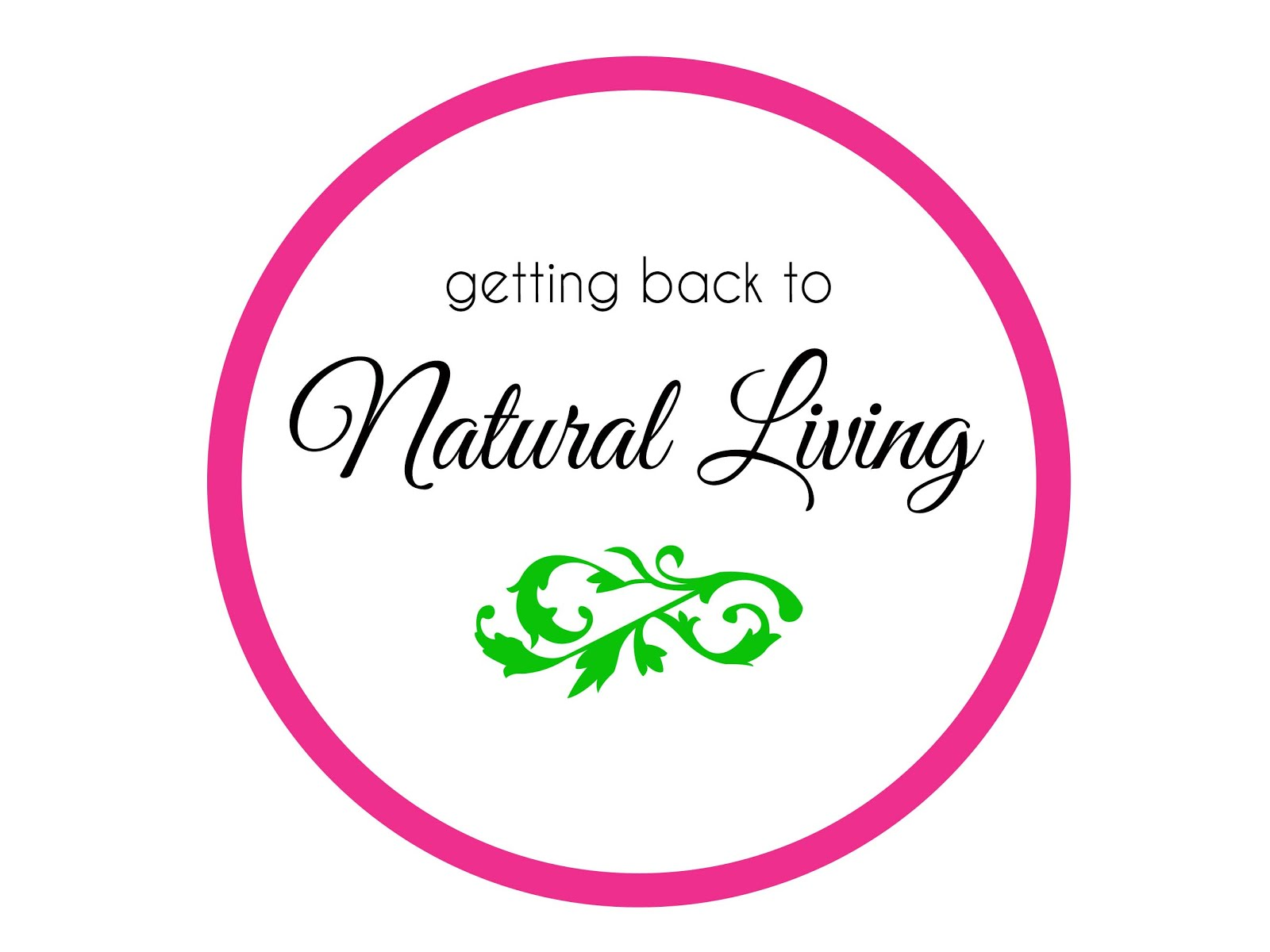 getting back to Natural Living