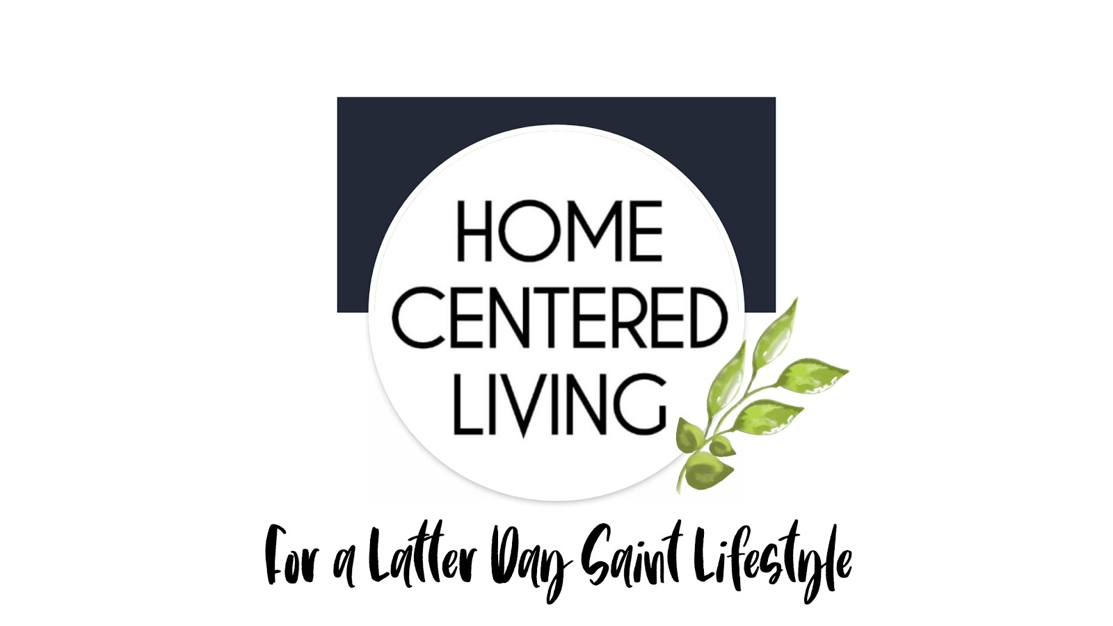 HOME CENTERED LIVING