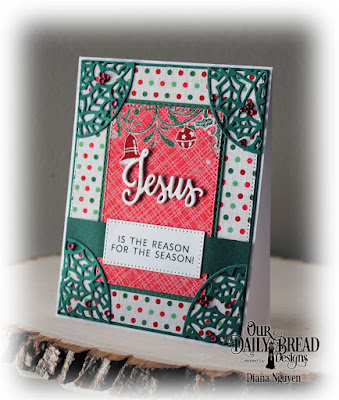 Diana Nguyen, Christmas, Jesus is the Reason for the Season, Our Daily Bread Designs
