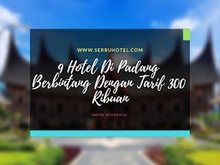 9 Hotel Di Padang Berbintang Dengan Tarif 300 Ribuan