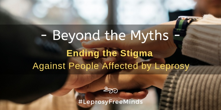 Beyond the Myths: Life After Leprosy #LeprosyFreeMinds