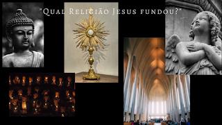 Jesus jamais fundou uma religião