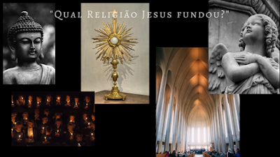 Jesus fundou uma religião? a religião de Jesus