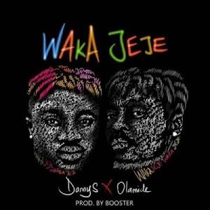 Download Audio | Danny S ft Olamide - Waka Jeje