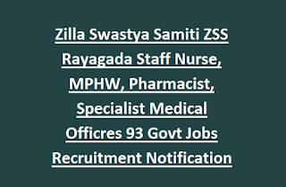Zilla Swasthya Samiti ZSS Rayagada Staff Nurse, MPHW, Pharmacist, Specialist Medical Officers 93 Govt Jobs Recruitment Notification 2017